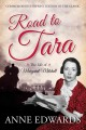 Road to Tara the life of Margaret Mitchell by anne Edwards