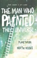 The man who painted the universe by rob legro and avi lank